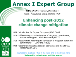 Annex I Expert Group SIDE EVENT Thursday, December 4 Room 1 Aesculapian Snake, 18:00 to 19:30  Enhancing post-2012 climate change mitigation 18:00 Introduction by Dagmar.