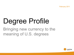 February 2011  Degree Profile Bringing new currency to the meaning of U.S. degrees.