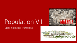 Population VII Epidemiological Transitions Epidemiological Transition Model ETM-within the past 200 years, virtually every country has experienced an epidemiological transition-a long-term shift.