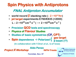 Spin Physics with Antiprotons FNAL Antiproton Accumulator • world record p stacking rate (≈ 2 ×1011/hr) • jet target experiments E760/E835 ( L ≈