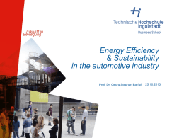 Energy Efficiency & Sustainability in the automotive industry Prof. Dr. Georg Stephan Barfuß  25.10.2013