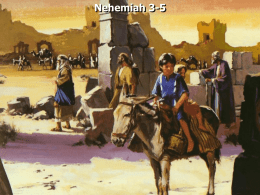 "Nehemiah 3-5 • Gates were places for great assemblies of the people and as ""clearing houses"" for news and announcements (Prov."