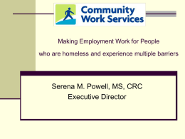 Making Employment Work for People who are homeless and experience multiple barriers  Serena M.