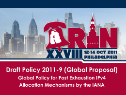 Draft Policy 2011-9 (Global Proposal) Global Policy for Post Exhaustion IPv4 Allocation Mechanisms by the IANA.