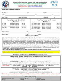 Include this form with check or money order made payable to HYSA ALL registrations need to include a copy of their.