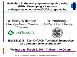 Workshop 9: General purpose computing using GPUs: Developing a hands-on undergraduate course on CUDA programming  Dr.