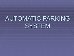 AUTOMATIC PARKING SYSTEM Introduction ► A prototype of  automated multi-storey car parking ► An idea for space conservation ► A learning process thereby ► It currently.