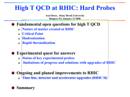 High T QCD at RHIC: Hard Probes Axel Drees, Stony Brook University Rutgers NJ, January 12 2006  Fundamental open questions for high T.