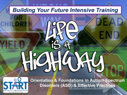 Building Your Future Intensive Training  Orientation & Foundations in Autism Spectrum Disorders (ASD) & Effective Practices.