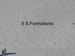 5 S Formalisms More formally: Definitions • Definition: A stream is a sequence whose codomain is a non empty set. • Definition: A.