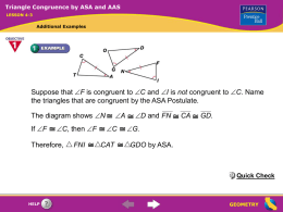 Triangle Congruence by ASA and AAS LESSON 4-3  Additional Examples  Suppose that F is congruent to C and I is not congruent to.