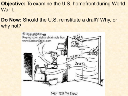 Objective: To examine the U.S. homefront during World War I. Do Now: Should the U.S.