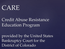 CARE Credit Abuse Resistance Education Program provided by the United States Bankruptcy Court for the District of Colorado.
