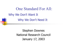 One Standard For All: Why We Don't Want It Why We Don't Need It Stephen Downes National Research Council January 17, 2003