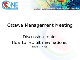 Ottawa Management Meeting Discussion topic: How to recruit new nations. Robert Tomas Issues to be discussed • The current numbers and the nations/organisations participating at.