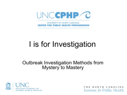 I is for Investigation Outbreak Investigation Methods from Mystery to Mastery Session V Analyzing Data.