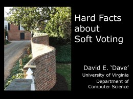 "Hard Facts about Soft Voting David E. 'Dave' University of Virginia Department of Computer Science Trusting Software with Money Diebold ATM  ""Reduce risk exposure with enhanced automated teller machine (ATM)"