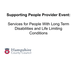 Supporting People Provider Event: Services for People With Long Term Disabilities and Life Limiting Conditions.