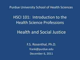 Purdue University School of Health Sciences  HSCI 101: Introduction to the Health Science Professions  Health and Social Justice F.S.
