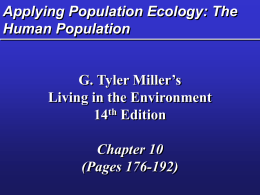 Applying Population Ecology: The Human Population G. Tyler Miller's Living in the Environment 14th Edition Chapter 10 (Pages 176-192)