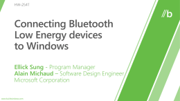 What is Bluetooth LE? Bluetooth LE in Windows Metro Style App WinRT Library WPD API  LE Profile Driver Bluetooth LE Driver Stack LE Device.