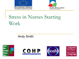 Stress in Nurses Starting Work Andy Smith Healthy Minds at Work: An ESF funded project.