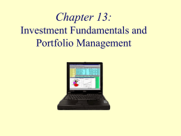 Chapter 13: Investment Fundamentals and Portfolio Management Objectives         Summarize reasons why people invest, what is required before beginning, how returns are earned, and some ways.