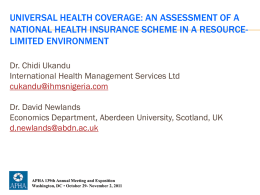UNIVERSAL HEALTH COVERAGE: AN ASSESSMENT OF A NATIONAL HEALTH INSURANCE SCHEME IN A RESOURCELIMITED ENVIRONMENT Dr.