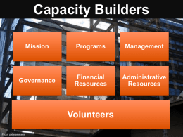 Capacity Builders Mission  Programs  Management  Governance  Financial Resources  Administrative Resources  Volunteers Flickr: petersetevens  & ASSOCIATES © Hallmarks of Performance  Organizational Effectiveness  Financial Stability  Program Quality and Growth Flickr: petersetevens  & ASSOCIATES ©