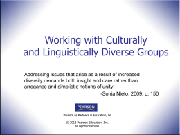 Working with Culturally and Linguistically Diverse Groups Addressing issues that arise as a result of increased diversity demands both insight and care rather.