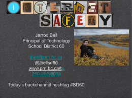 Jarrod Bell Principal of Technology School District 60 jbell@prn.bc.ca @jbellsd60 www.prn.bc.ca/ts 250-262-6013  Today's backchannel hashtag #SD60 Reflect? Where are you on this scale?  flickr.com/photos/lynetter/322112273/  www.flickr.com/photos/wakingtiger/3157622264/