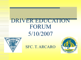 DRIVER EDUCATION FORUM 5/10/2007 SFC. T. ARCARO CRASHES  Motor vehicle crashes are the leading cause of death for people ages 16 through 24 years old.