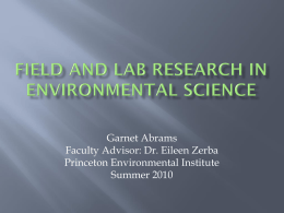 Garnet Abrams Faculty Advisor: Dr. Eileen Zerba Princeton Environmental Institute Summer 2010         Nutrients – Nitrogen and Phosphorous YSI – Temperature, pH, salinity, turbidity, dissolved.