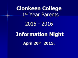 Clonkeen College st 1 Year Parents 2015 - 2016 Information Night April 20th 2015. Edmund Rice Schools Trust    Clonkeen College is an ERST school. The ERST Charter has.