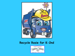 Recycle Rosie for K-2nd Americans generate approximately 1-2 bags of trash each day.