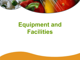 Equipment and Facilities Plan Review The local health department must assess your facility and equipment before: – Beginning construction of a food establishment – Converting.