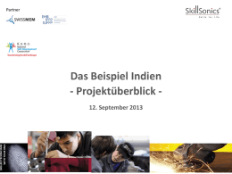 SKILLED TECHNICIANS WITH YOUR DNA  Partner  Das Beispiel Indien - Projektüberblick 12. September 2013