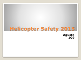 Helicopter Safety 2015 Agusta Nevada Base Locations     Mercy Air 7 – Henderson Mercy Air 11 - Mesquite Mercy Air 21 - Pahrump.