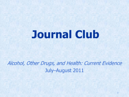Journal Club Alcohol, Other Drugs, and Health: Current Evidence July–August 2011 Featured Article  Association between Opioid Prescribing Patterns and Opioid Overdose-Related Deaths Bohnert AS, et al.