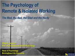 The Psychology of Remote & Isolated Working The Mad, the Bad, the Glad and the Hardy  Craig A.