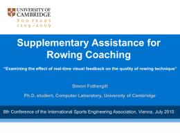"Supplementary Assistance for Rowing Coaching ""Examining the effect of real-time visual feedback on the quality of rowing technique""  Simon Fothergill Ph.D."