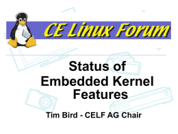 Status  Status of Embedded Kernel Features Tim Bird - CELF AG Chair Outline      Kernel Versions Technology Areas Distributions Resources.