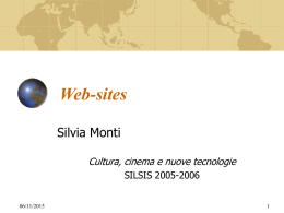 Web-sites Silvia Monti Cultura, cinema e nuove tecnologie SILSIS 2005-2006 06/11/2015 Karin's ESL Party Land http://www.eslpartyland.com Students The Quiz Center Links Teachers  06/11/2015