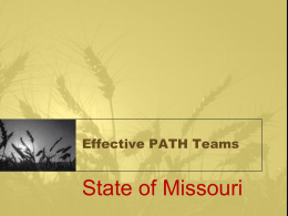 Effective PATH Teams  State of Missouri Brooke Dawson, LCSW, Missouri State Contact Rural • Anthony Smith, M.S Rehabilitation Admin. • Assertive Community Outreach of Mental Health and Substance Abuse •