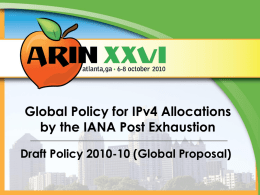 Global Policy for IPv4 Allocations by the IANA Post Exhaustion Draft Policy 2010-10 (Global Proposal)