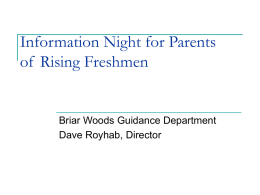 Information Night for Parents of Rising Freshmen  Briar Woods Guidance Department Dave Royhab, Director.