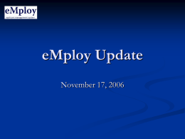 eMploy Update November 17, 2006 EPC Role Clarity   Your EPC is an integral part of your hiring process     Contact them for business process.