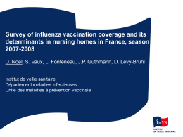 Survey of influenza vaccination coverage and its determinants in nursing homes in France, season 2007-2008 D.