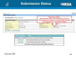 Submission Status  Submission Status: Describes the status of the UDS report while it is being prepared, reviewed, or revised, either originally or in response.