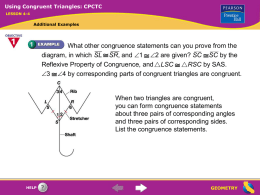 Using Congruent Triangles: CPCTC LESSON 4-4  Additional Examples  What other congruence statements can you prove from the diagram, in which SL SR, and 1